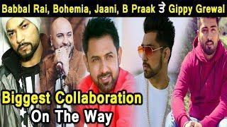 Babbal Rai | Bohemia | Gippy | Jaani | B Prak | Big Collaboration on the way | Dainik Savera