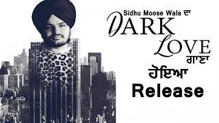 Sidhu Moosewala | Dark Love | New Song Released | Dainik Savera