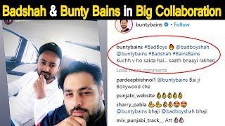 Badshah and Bunty Bains in Big Collaboration | Dainik Savera
