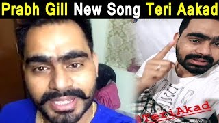Teri Aakad | Prabh Gill | New Song | Dainik Savera