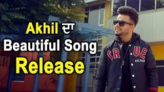 Akhil l Beautiful l New Song l Dainik Savera