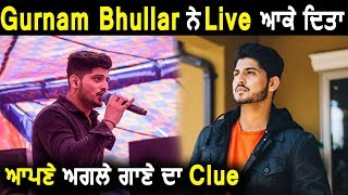 Gurnam Bhullar Gives Clue of his Upcoming Song in Live Video  l Dainik Savera