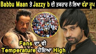 Babbu Maan and Jazzy B statements turned into Big Fight ! Fans Targetting each other | Dainik Savera