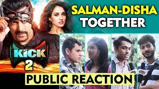 KICK 2 | Salman Khan And Disha Patani | PUBLIC REACTION