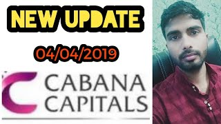 CABANA CAPITALS NEW UPDATE 04/04/2019 || BEST TRADING PLATFORM PROFIT 20% TO 50% EVERY MONTH