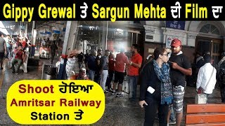 Chd-Asr-Chd | Shoot At Amritsar Railway Station | Gippy Grewal | Sargun Mehta | Dainik Savera