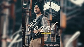 Paagal l First Look l Diljit Dosanjh l New Punjabi Song 2018 l Dainik Savera