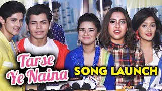 TARSE NAINA FULL Song Launch | Tik Tok Stars Avneet Kaur, Rohan Mehra, Siddharth, Kanchi Singh