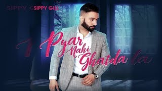 Pyar Nahi Ghatda l Sippy Gill l First Look l New Punjabi Song l Dainik Savera