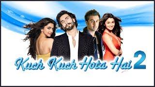Kuch Kuch Hota Hai 2 : Ranveer Singh | Alia | Deepika | Ranbir Kapoor | New movie | Dainik Savera