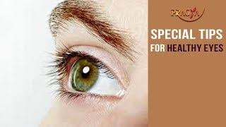 Watch Special Tips For Healthy Eyes