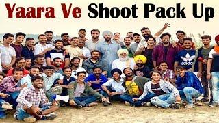 Yaara Ve Shoot Pack-Up l Gagan Kokri l Dainik Savera