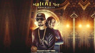 Roach Killa | New Song | Still Love Me? | 10 December | Dainik Savera
