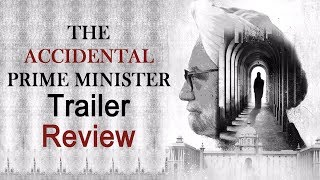 THE ACCIDENTAL PRIME MINISTER | TRAILER REVIEW | DAINIK SAVERA