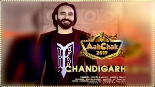 Chandigarh l Babbu Maan l  New Punjabi Song l Aah Chak 2019 l Dainik Savera