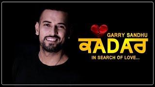 Kadar | Garry Sandhu | New Song | Latest Punjabi Songs 2019 | Dainik Savera