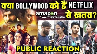 Bollywood In TROUBLE Coz Of Netflix And Amazon Prime Video | PUBLIC REACTION