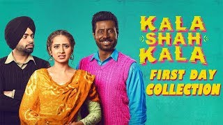 Kala Shah Kala ( First Day Collection ) Binnu Dhillon | Sargun Mehta | Dainik Savera