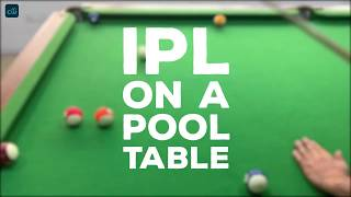 IPL ON A POOL TABLE (2019)