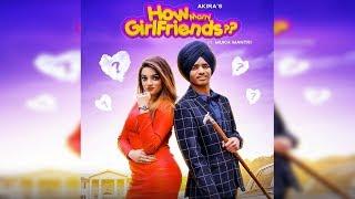 How Many Girlfriends?? | Akira Ft. Mukh Mantri | New Punjabi Song | Dainik Savera