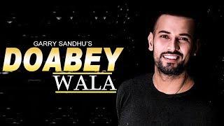 Doabey Wala | Garry Sandhu Ft. DJ Goddess | New Punjabi Song | Dainik Savera