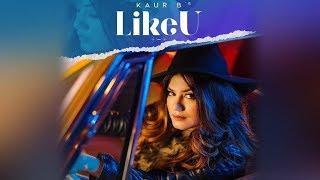 Like U   Kaur B Ft. Hunterz   New Punjabi Song   Dainik Savera