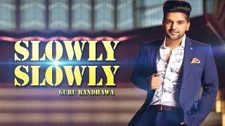 Slowly Slowly | Guru Randhawa | New Punjabi Song 2019 | Dainik Savera