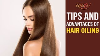Watch Tips and Advantages of Hair Oiling | Healthy Hair