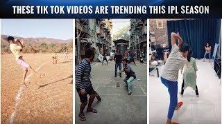 Tik Tok videos trending during Indian T20 League