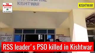 RSS leaders PSO killed in Kishtwar