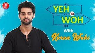 Yeh Ya Woh: Karan Wahi CONFESSES His Liking For Sara Ali Khan