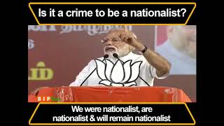 Is it a crime to be a nationalist ? - PM Modi in Tamil Nadu