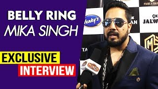 Belly Ring | Mika Singh Exclusive Interview | Shaggy | Latest Songs 2019 | Music & Sound