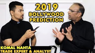 2019 Bollywood Prediction | Box Office | Komal Nahta Exclusive Interview Trade Expert