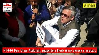 NH444 BAN: Omar Abdullah supporters block Army convoy in protest