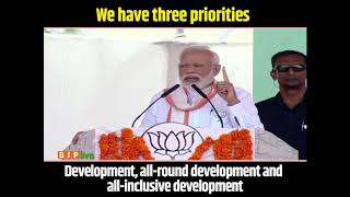 We have three priorities - Development, all round development and all-inclusive development