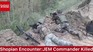 #ShopianEncounter: Two militants Killed in shopian including JEM Top Commander(Report By Wani Nazir)