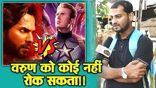 Kalank Vs Avengers Endgame | Varun Dhawan Will Beat Avengers | Public Reaction