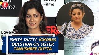 Ishita Dutta IGNORES Question On Tanushree Duttas MeToo Movement Controversy