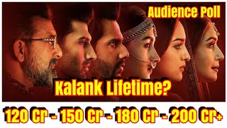 Kalank Movie Lifetime Collection Prediction Audience Poll?