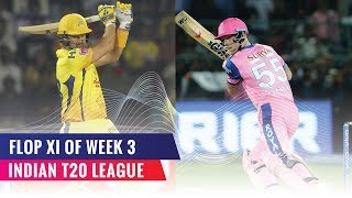 Indian T20 League 2019 | Flop XI of the third week | Shane Watson in the XI