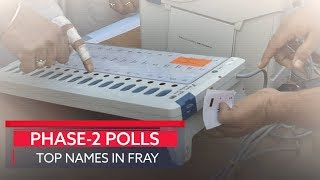 Phase-2 Lok Sabha polls: Top names in fray | Lok Sabha Elections 2019 | Economic Times