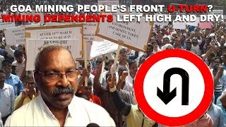 Goa Mining People's Front U-Turn?  Mining Dependents Left High and Dry!