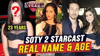 Student Of The Year 2 Star Cast | REAL NAME And AGE | Tiger Shroff, Ananya Panday, Tara Sutaria
