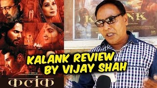 KALANK Movie Review By Vijay Shah | Varun Dhawan Alia Bhatt, Aditya Roy Kapur