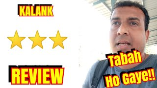 KALANK Review l A Film That Will Test You Patience of Love