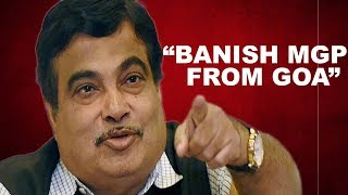 MGP Flays Gadkari's Statement, Gadkari Had Appealed Voters To Banish MGP From Goa