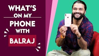 Weird Phone Secrets Of Balraj | Whats On My Phone | Last Googled, Last Call