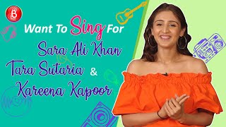 Dhvani Bhanushali Wishes To Sing For Sara Ali Khan Tara Sutaria & Kareena Kapoor