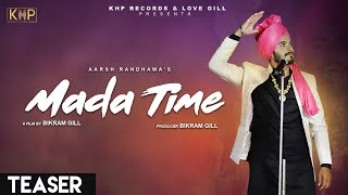 Mada Time (Teaser) | Aarsh Randhawa | Latest Punjabi Song 2019 | KHP Records